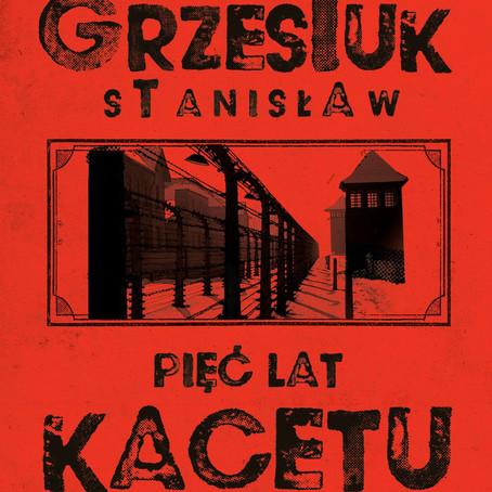 PIĘĆ LAT KACETU - Stanisław Grzesiuk.
