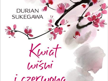 KWIAT WIŚNI I CZERWONA FASOLA - Durian Sukegawa.