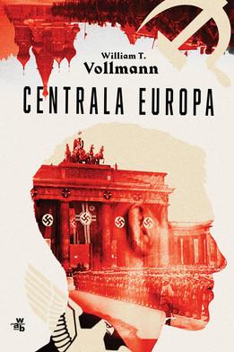 CENTRALA EUROPA - William T. Vollmann