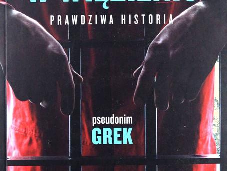 SIEDZIAŁEM W WIĘZIENIU - Grek.