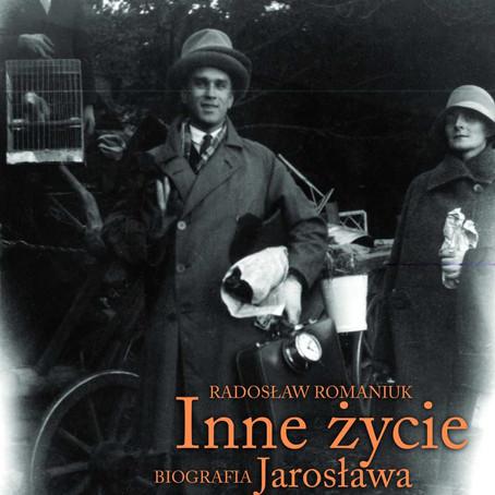 INNE ŻYCIE. BIOGRAFIA JAROSŁAWA IWASZKIEWICZA tom 1 & 2 - Radosław Romaniuk.
