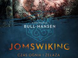 JOMSWIKING. CZAS OGNIA I ŻELAZA - Bjørn Andreas Bull-Hansen