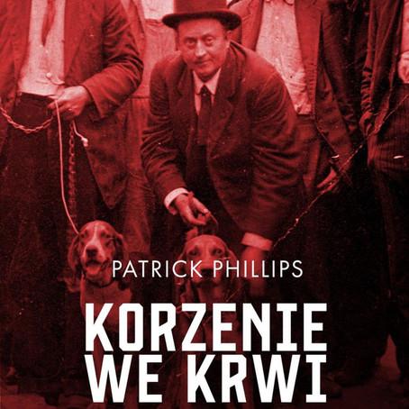 KORZENIE WE KRWI - Patrick Phillips