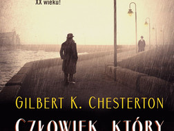 CZŁOWIEK, KTÓRY BYŁ CZWARTKIEM - Gilbert K. Chesterton