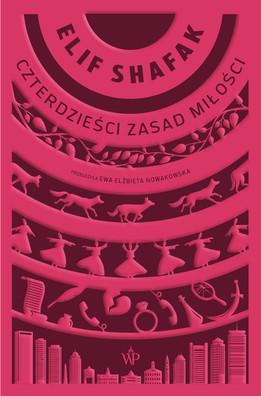 CZTERDZIEŚCI ZASAD MIŁOŚCI - Elif Shafak