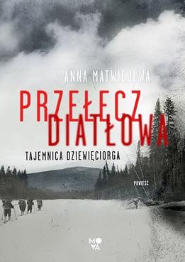 PRZEŁĘCZ DIATŁOWA - Anna Matwiejewa