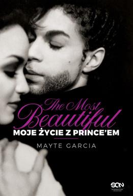 THE MOST BEAUTIFUL. MOJE ŻYCIE Z PRINCE'EM - Mayte Garcia