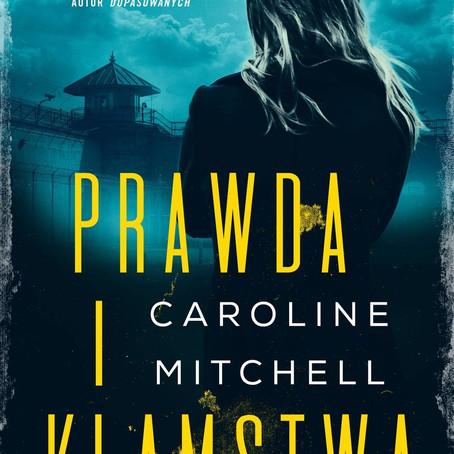 PRAWDA I KŁAMSTWA - Caroline Mitchell