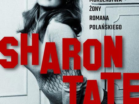 SHARON TATE. HISTORIA MORDERSTWA ŻONY ROMANA POLAŃSKIEGO - Alisa Statman & Brie Tate