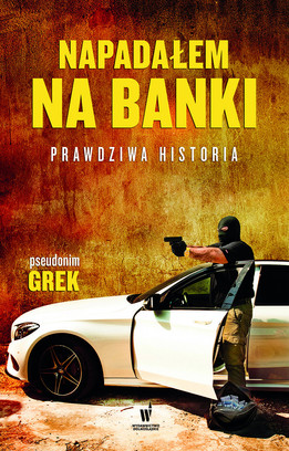 NAPADAŁEM NA BANKI - Grek