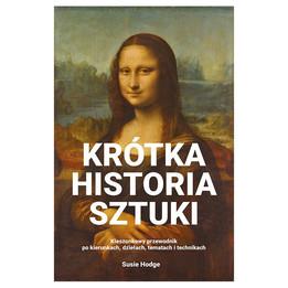 KRÓTKA HISTORIA SZTUKI - Susie Hodge