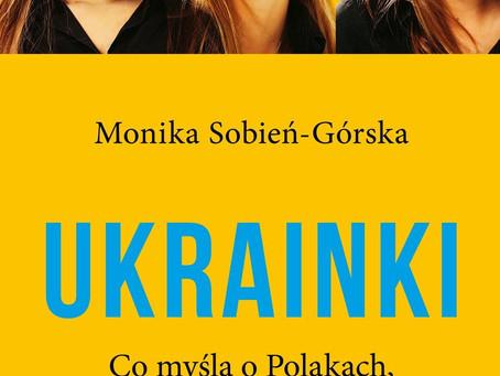 UKRAINKI. CO MYŚLĄ O POLAKACH, U KTÓRYCH PRACUJĄ - Monika Sobień-Górska