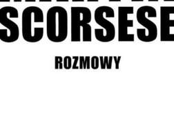 MARTIN SCORSESE. ROZMOWY - Richard Schickel.