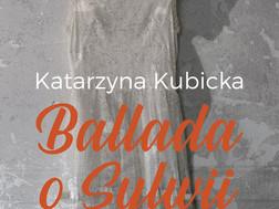 BALLADA O SYLWII - Katarzyna Kubicka