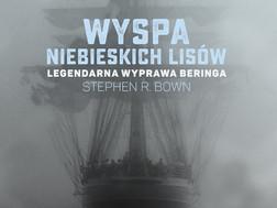 WYSPA NIEBIESKICH LISÓW - Stephen R. Bown