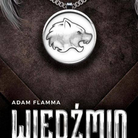WIEDŹMIN. HISTORIA FENOMENU - Adam Flamma