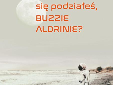 GDZIE SIĘ PODZIAŁEŚ, BUZZIE ALDRINIE? - Johan Harstad.