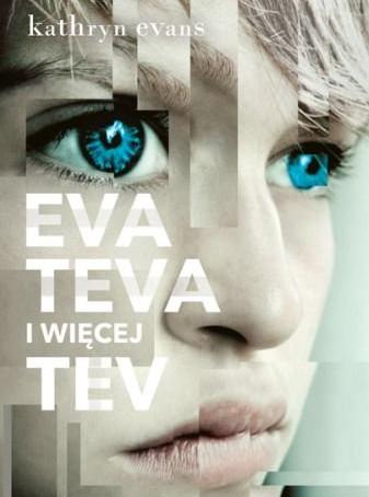 EVA TEVA I WIĘCEJ TEV - Kathryn Evans