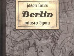 BERLIN. MIASTO DYMU - Jason Lutes