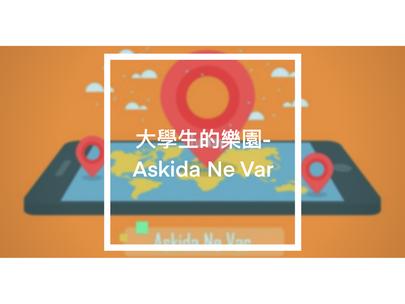 大學生的樂園 - Askida Ne Var