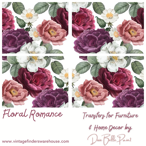 FLORAL ROMANCE - Transfers for Furniture & Decor- by Dixie Belle Paint