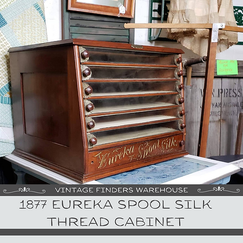 Antique 1877 Victorian Era EUREKA Spool Silk THREAD CABINET  Glass Front
