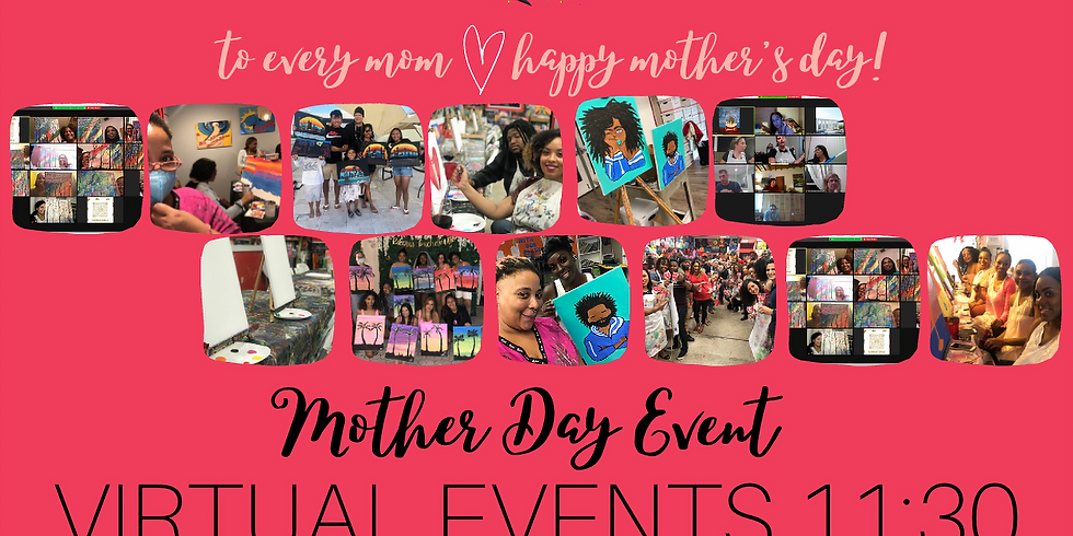 VIRTUAL Mother's Day 11:30AM