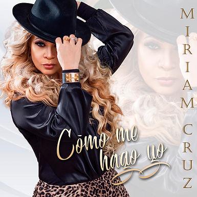 """Miriam Cruz estrenará """"Cómo me hago yo"""""""