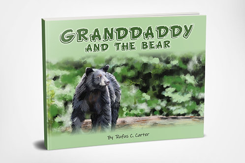 Granddaddy and The Bear by Rufus C. Carter