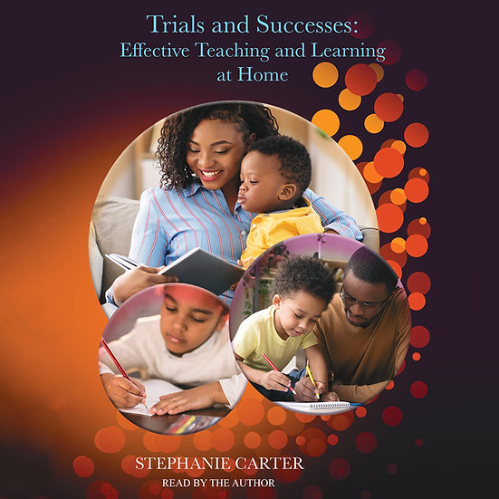 Trials and Successes: Effective Teaching and Learning At Home (Audiobook)