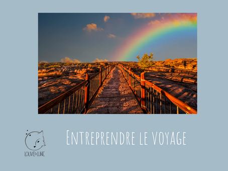 Entreprendre le voyage ...