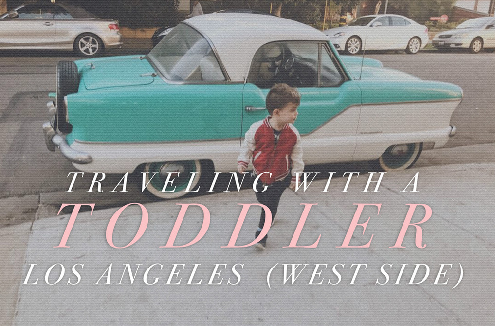 Los Angeles (West Side) with a toddler