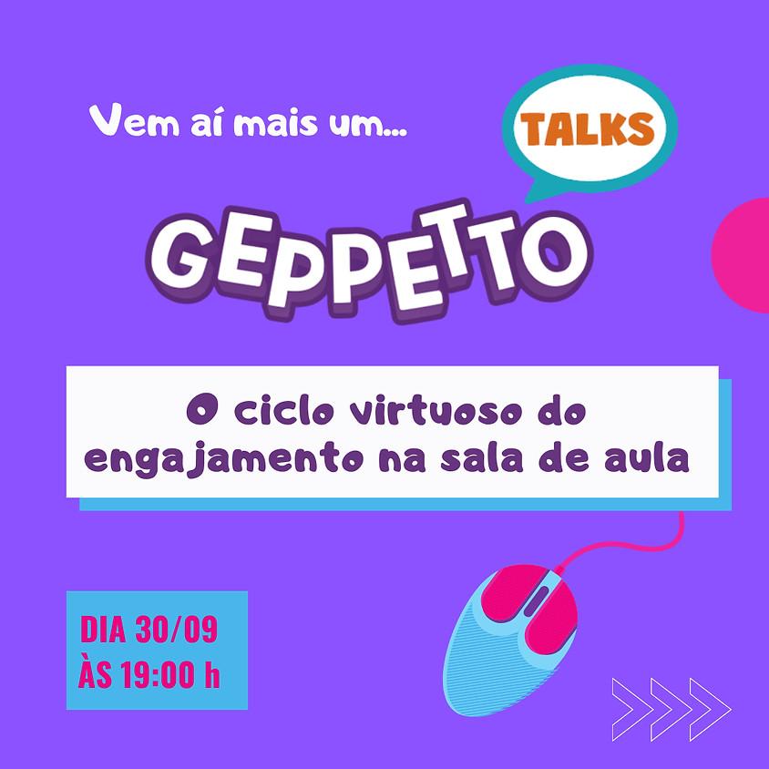 Geppetto Talks: O ciclo virtuoso do engajamento na sala de aula