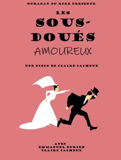 les_sous_doués_amoureux_(théâtre)_de_Cla