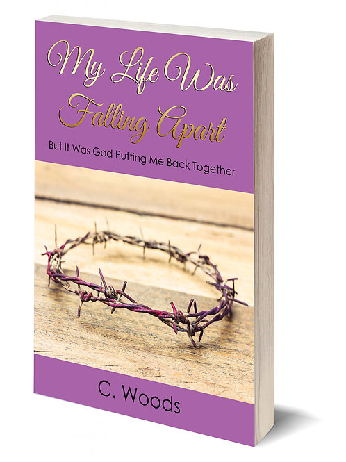 Book: My Life Was Falling Apart But It Was God Putting Me back Together