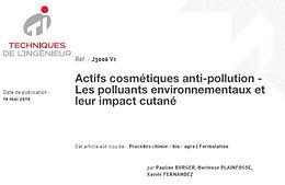 Publication de l'article : Actifs cosmétiques anti-pollution - Les polluants environnementaux et leur impact cutané, dans les Techniques de l'Ingénieur.