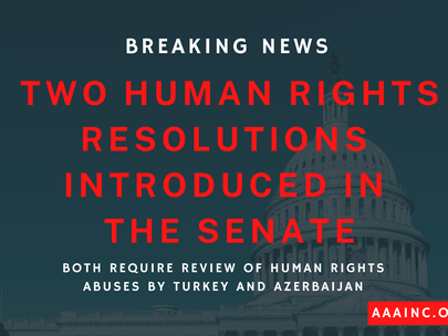 AAA Welcomes Human Rights Legislation Requiring Review of Armenian Human Rights Abuses