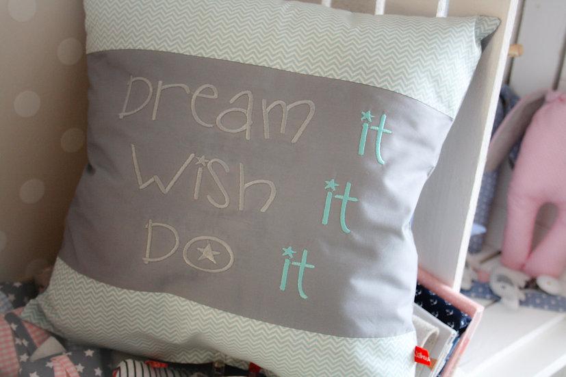Kissen - Dream it wish it do it
