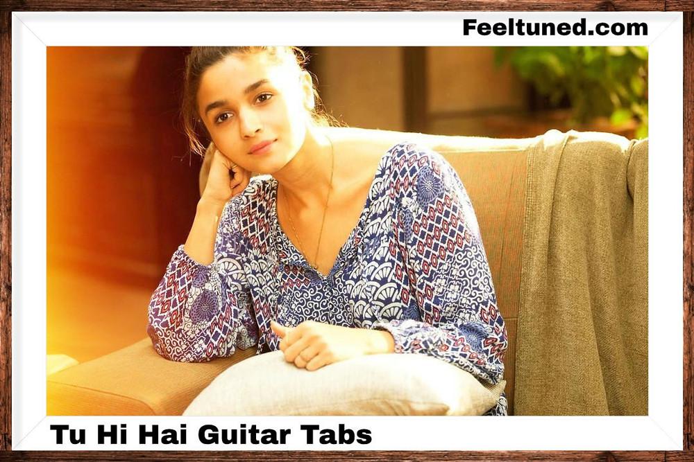Tu Hi Hai Guitar Tabs / Movie - Dear Zindagi