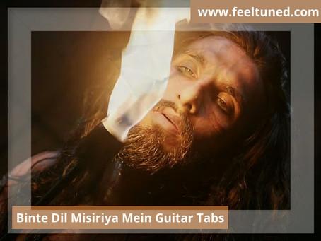 Binte dil misiriya mein Guitar Tabs / Movie - Padmavat   Arijit Singh   Feeltuned