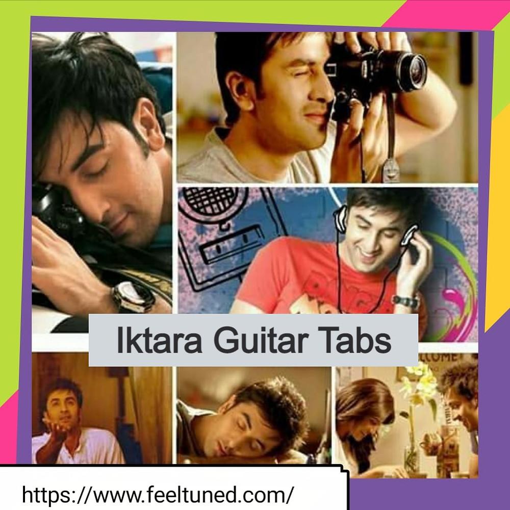 Iktara Guitar Tabs / Wake Up Sid Song