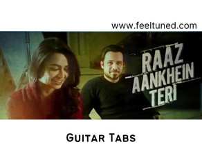 Raaz Aankhein Teri Guitar Tabs | Arijit Singh | Movie– Raaz Reboot