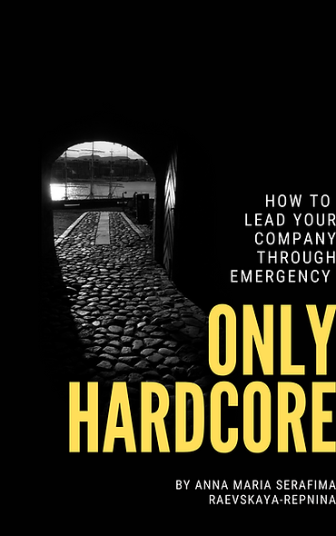 Only Hardcore. How to lead your company through emergency.