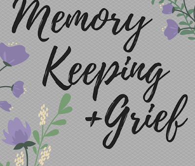 Memory Keeping during Terminal Illness, Grief, and Beyond
