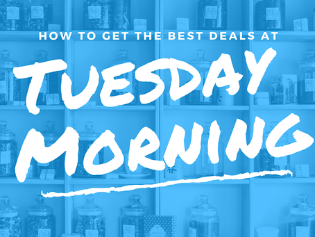 Tuesday Morning Shopping Hacks! - How to Make Sure You're Getting a Good Deal!