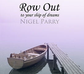Row Out  to your ship of dreams
