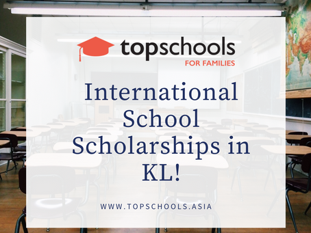 International School Scholarships in KL!
