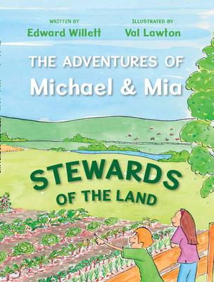 The Adventures of Michael and Mia: Stewards of the Land