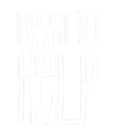 I Want to Help.png