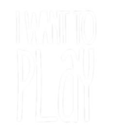 I Want to Play.png